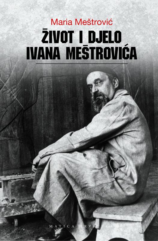 Zivot i djelo Ivana Mestrovica